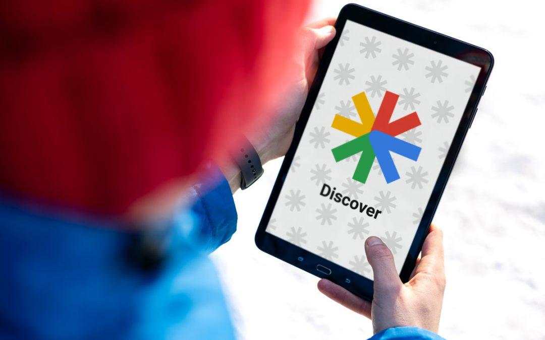 Google Discover: o que é e como otimizar conteúdo para ele?